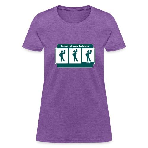 Proper Fist Pump Technique T-Shirt - Women's T-Shirt