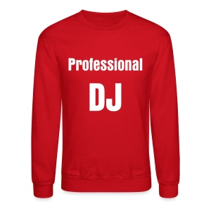 Professional DJ Long Sleeve Sweatshirt - Crewneck Sweatshirt