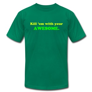 Kill 'em with your AWESOME. - Men's Fine Jersey T-Shirt