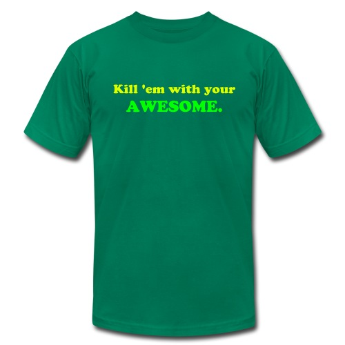 Kill 'em with your AWESOME. - Men's  Jersey T-Shirt