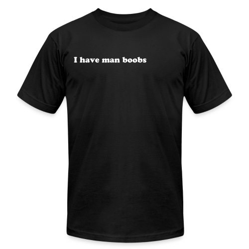 I have man boobs - Men's Fine Jersey T-Shirt