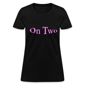 Women's On Two (Pink) T-shirt - Women's T-Shirt