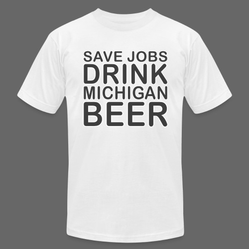 Save Jobs, Drink Michigan Beer Men's American Apparel Tee - Men's T-Shirt by American Apparel