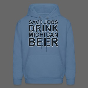 Save Jobs, Drink Michigan Beer Men's Hooded Sweatshirt - Men's Hoodie