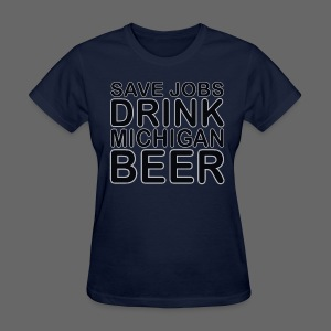 Save Jobs, Drink Michigan Beer Women's Standard Weight T-Shirt - Women's T-Shirt