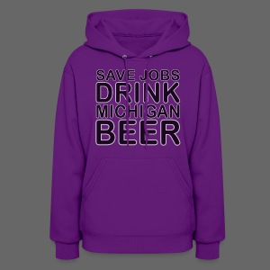 Save Jobs, Drink Michigan Beer Women's Hooded Sweatshirt - Women's Hoodie