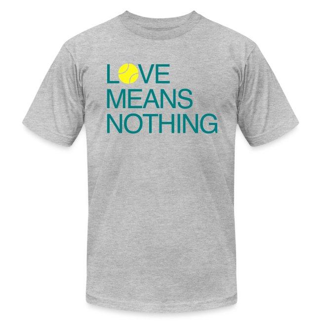Love Means Nothing. Tennis Tee