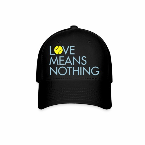 Love Means Nothing. Tennis Hat - Baseball Cap