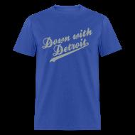 T-Shirts ~ Men's T-Shirt ~ Down with Detroit Men's Standard Weight T-Shirt