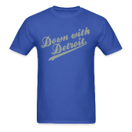 T-Shirts ~ Men's T-Shirt ~ Down with Detroit Men's Standard Weight T-Shirt