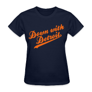 T-Shirts ~ Women's T-Shirt ~ Down with Detroit Women's Standard Weight T-Shirt