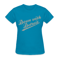 Women's T-Shirts ~ Women's T-Shirt ~ Down with Detroit Women's Standard Weight T-Shirt