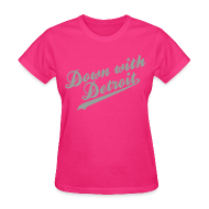 Women's T-Shirts ~ Women's T-Shirt ~ Down with Detroit Women's Standard Weight T-Shirt