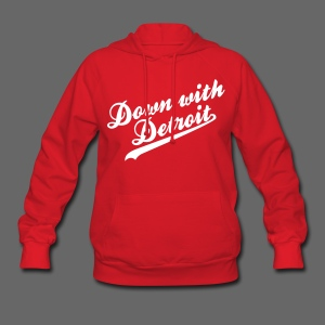 Down with Detroit Women's Hooded Sweatshirt - Women's Hoodie