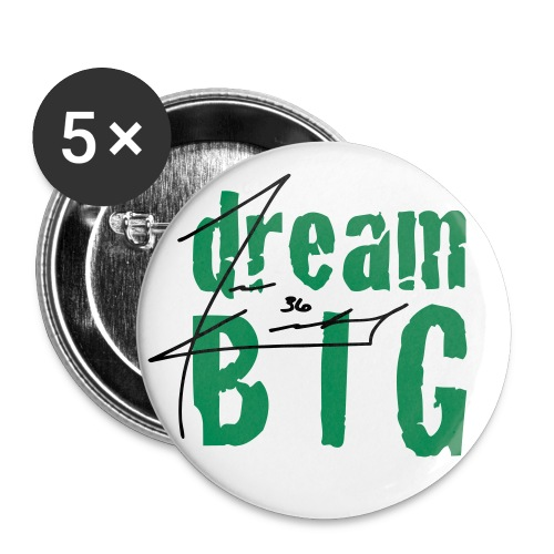 Dream Big Button - Large Buttons