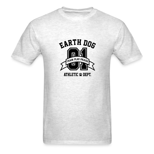 Earth Dog.......... (Choose your color) - Men's T-Shirt