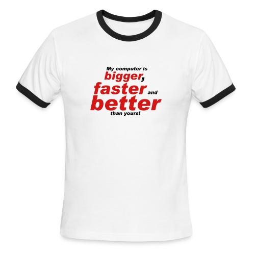 Bigger, Faster, Better - Men's Ringer T-Shirt