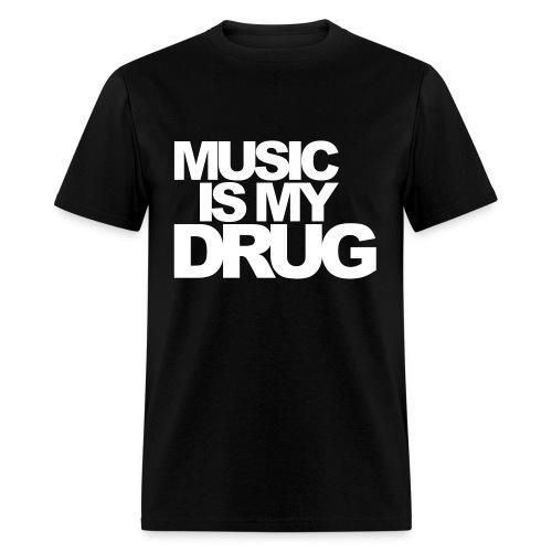 Club - Music is my drug - Men's T-Shirt
