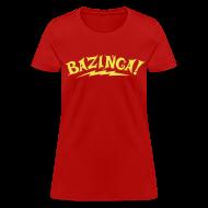 T-Shirts ~ Women's T-Shirt ~ BAZINGA Women's T-Shirt Flex