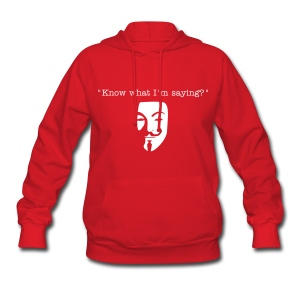 Know what I'm Saying ladies hoodie - Women's Hoodie