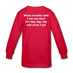 WHEN TROUBLE CALLS, I AM NOT SLOW... Kids Longsleeve T-Shirt - Kids' Long Sleeve T-Shirt