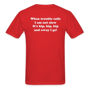 WHEN TROUBLE CALLS, I AM NOT SLOW... T-SHIRT - Men's T-Shirt
