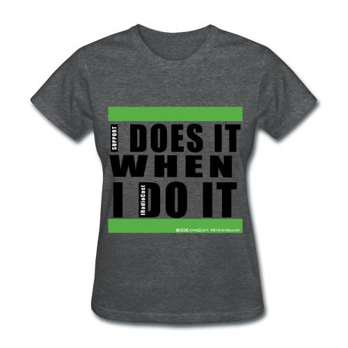 IDOESIT | DIRadioCast - Women's T-Shirt