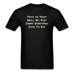 TRICK OR TREAT SMELL MY FEET GIVE ME SOMETHING GOOD TO EAT Glow-in-The-Dark Tee - Men's T-Shirt