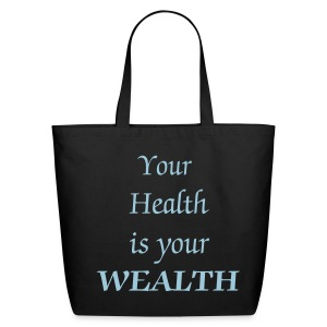 Your Health is your WEALTH - Eco-Friendly Cotton Tote