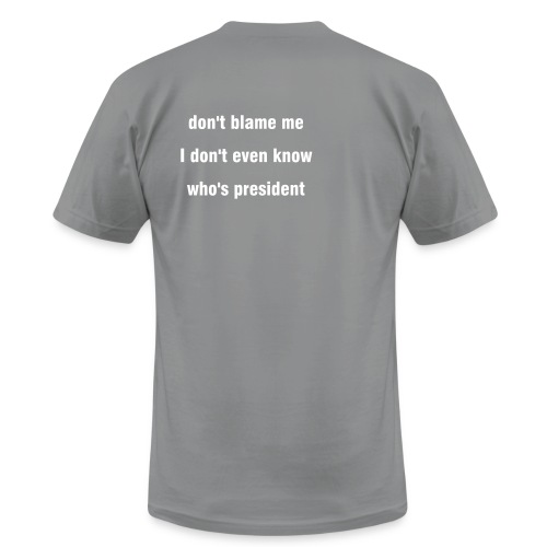 don't blame me I don't even know who's president - Men's  Jersey T-Shirt