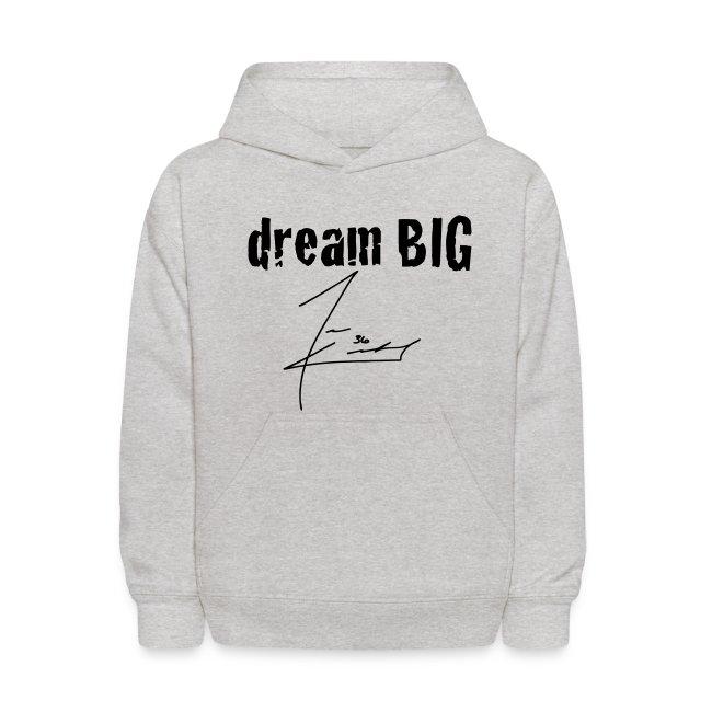 Dream Big Hoodie