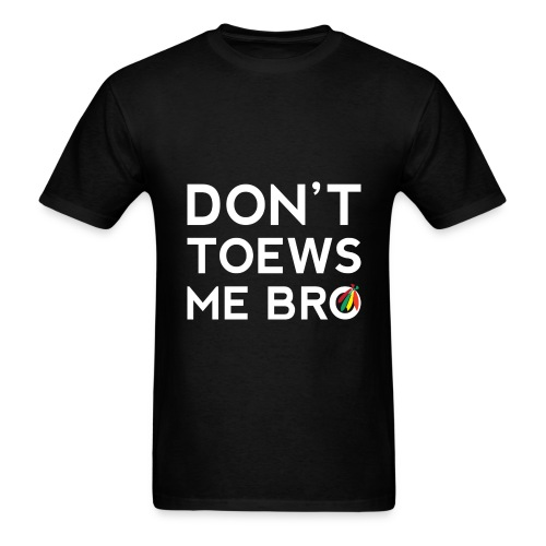 Don't Toews Me Bro - Men's T-Shirt