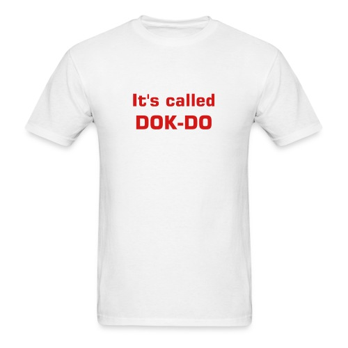 It's called DOK-DO - Men's T-Shirt