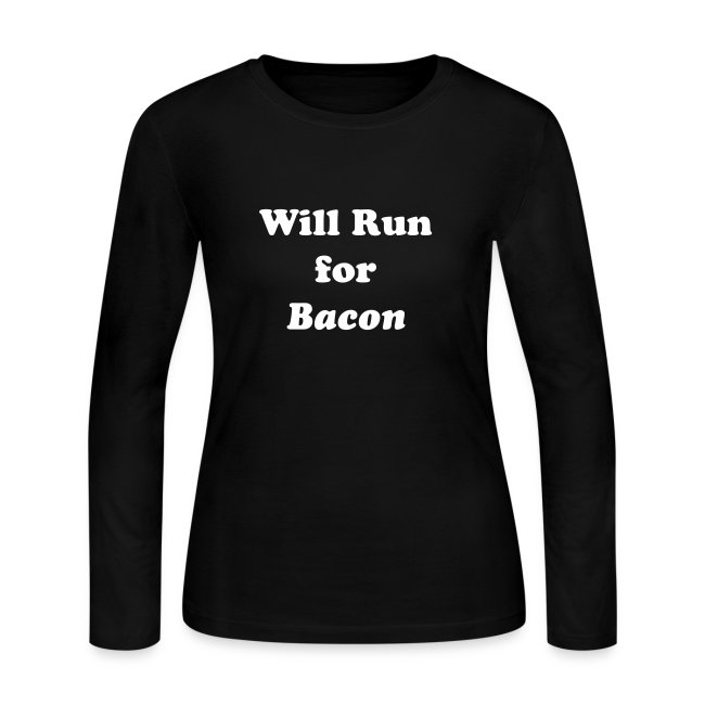 Will Run For Bacon