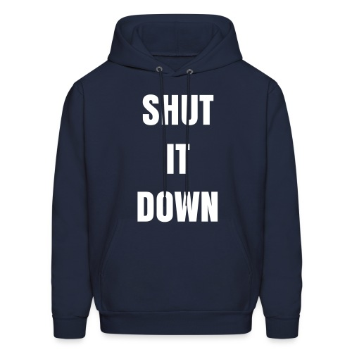 Shut It Down - Men's Hoodie