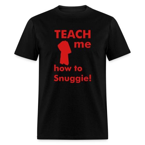 Teach me how to Snuggie! Men's tee - Men's T-Shirt
