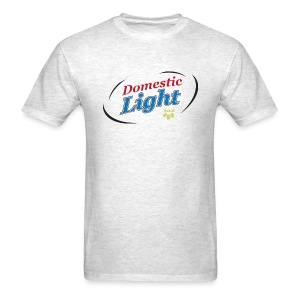 Domestic Light, Not Real Beer - Men's T-Shirt