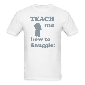 Teach me how to Snuggie! Men's Tee - Men's T-Shirt