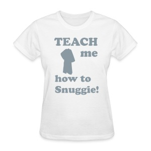 Teach me how to Snuggie! ladies tee - Women's T-Shirt