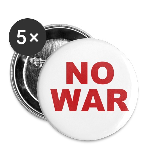 Say No to War - Large Buttons