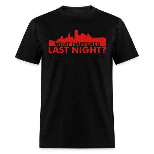 What happened last night? Men's Tee - Men's T-Shirt