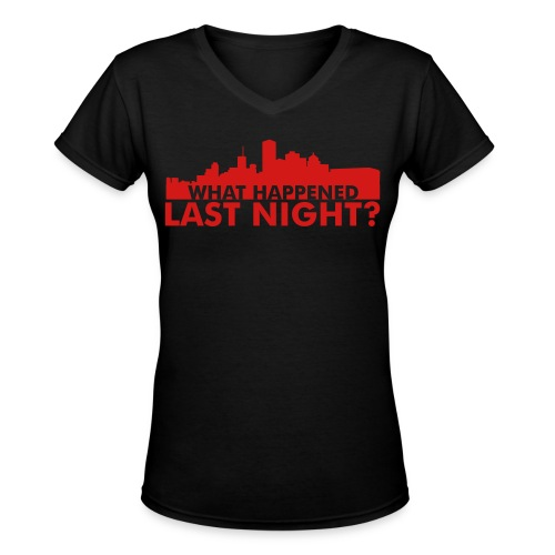 What happened last night? Women's V-neck - Women's V-Neck T-Shirt