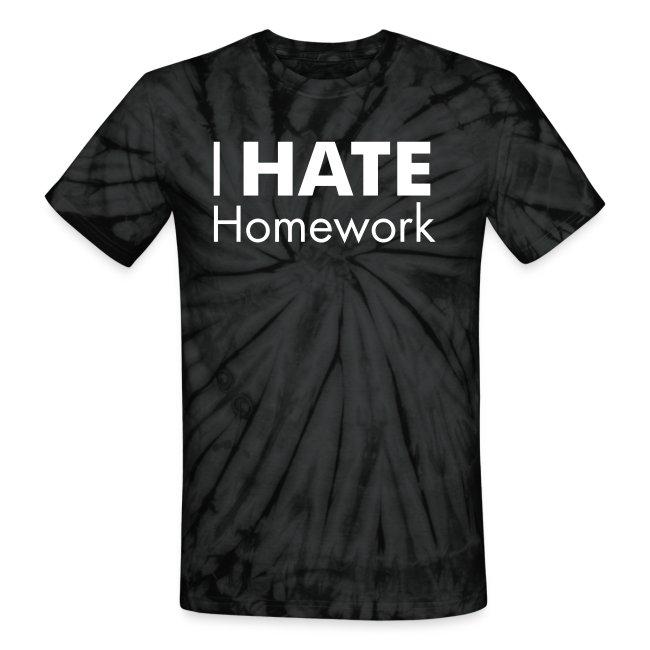 I HATE Homework! Unisex Tie Dye Tee