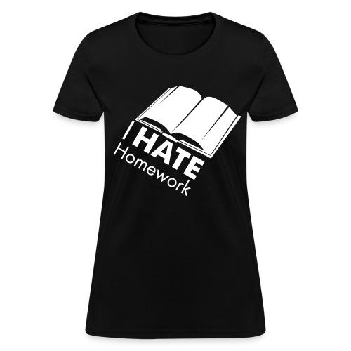I HATE Homework Women's Tee - Women's T-Shirt