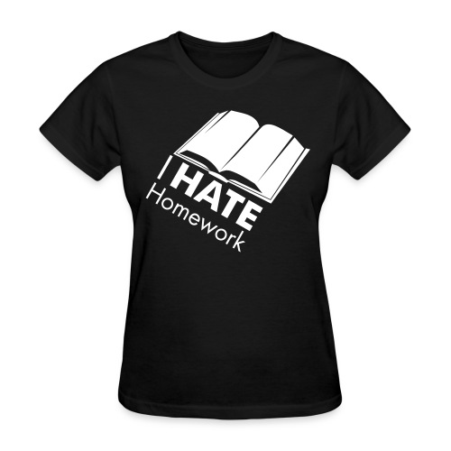 I HATE Homework Women's Tee - Women's T-Shirt