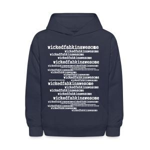 Wickedfahkinawesome Kid's Hooded Sweatshirt - Kids' Hoodie