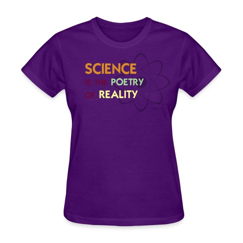 Science is the Poetry of Reality - Women's T-Shirt
