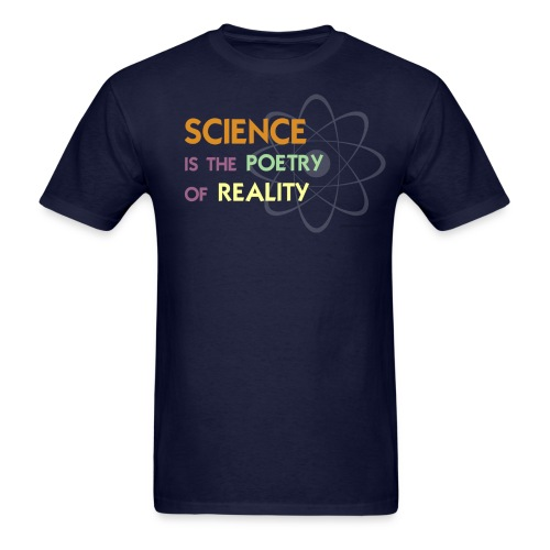 Science is the Poetry of Reality - Men's T-Shirt