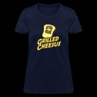 T-Shirts ~ Women's T-Shirt ~ GRILLED CHEESUS Women's T-SHIRT
