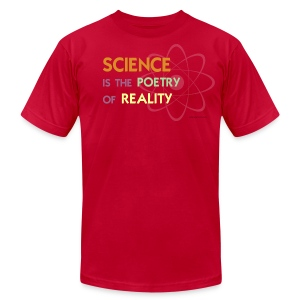 Science is the Poetry of Reality - Men's T-Shirt by American Apparel